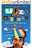 UFOs for the 21st Century Mind: A Fresh Guide to an Ancient Mystery (English Edition)