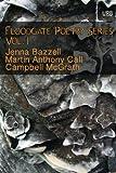 Floodgate Poetry Series Vol. 1: Three Chapbooks by Three Poets in a Single Volume (Volume 1)