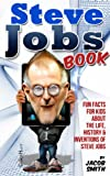 img - for Steve Jobs Book For Kids - Learn Fun Facts & The Story Of Steve Jobs book / textbook / text book