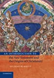 img - for An Introduction to the New Testament and the Origins of Christianity (Introduction to Religion) by Delbert Burkett (2002-07-22) book / textbook / text book