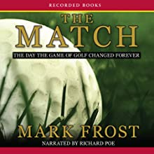 The Match: The Day the Game of Golf Changed Forever Audiobook by Mark Frost Narrated by Richard Poe
