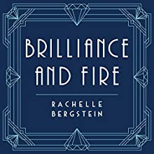 Brilliance and Fire: A Biography of Diamonds Audiobook by Rachelle Bergstein Narrated by Dara Rosenberg