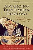 Advancing Trinitarian Theology: Explorations in Constructive Dogmatics