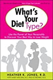 img - for What's Your Diet Type?: Use the Power of Your Personality to Discover Your Best Way to Lose Weight by Heather K. Jones (2009-05-19) book / textbook / text book