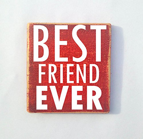 Best Friend Ever (Choose Color) Rustic Shabby Chic Wood Sign