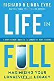 img - for Life in Full: Maximize Your Longevity and Legacy book / textbook / text book