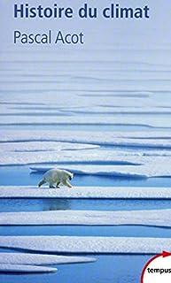 Histoire du climat : du big bang aux catastrophes climatiques