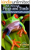 Animal Books for Kids: All About Frogs and Toads, A Kids Introduction - Fun Facts & Pictures About the Coolest Amphibians: Children's Picture Book,Perfect for Bedtime & Young Readers,6-12 Year Olds