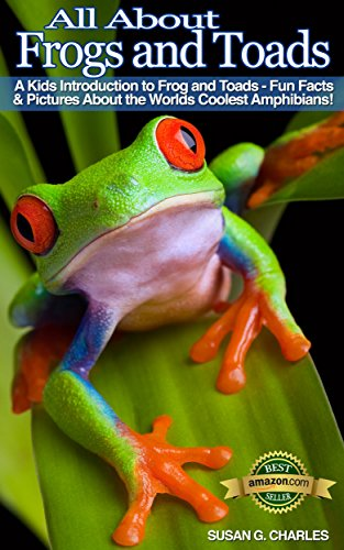 Book: Animal Books for Kids - All About Frogs and Toads, A Kids Introduction by Susan G. Charles
