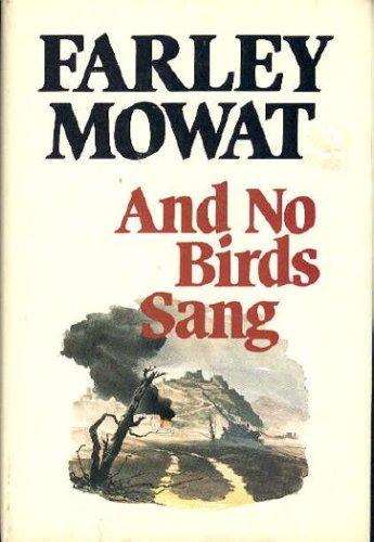 And No Birds Sang, Farley Mowat