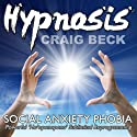 Social Anxiety Phobia: Ho'oponopono Hypnosis  by Craig Beck Narrated by Craig Beck
