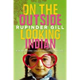 On the Outside Looking Indian: How My Second Childhood Changed My Lifeby Rupinder Gill