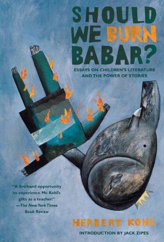 Should We Burn Babar?: Essays on Children's Literature...