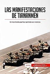 Las manifestaciones de Tiananmn: Un movimiento pac�fico reprimido con violencia (Historia) (Spanish Edition)