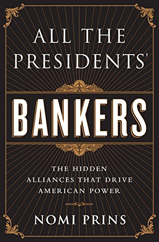 all-the-presidents-bankers-the-hidden-alliances-that-drive-american-power