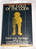 The Gold Of The Gods (0399112081) by Erich von Daniken