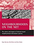 img - for Neighbourhoods on the net: The nature and impact of internet-based neighbourhood information systems book / textbook / text book