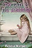 Books For Kids: The Gate is the Rosebush (KIDS FANTASY BOOKS #4) (Kids Books, Childrens Books, Free Stories, Kids Fantasy Books, Kids Mystery Books, Series Books For Kids Ages 4-6, 6-8, 9-12)