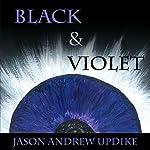 Black & Violet | Jason Andrew Updike