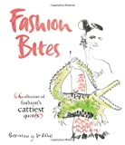 img - for Fashion Bites: A Collection of Fashion's Cattiest Quotes book / textbook / text book