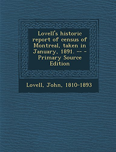 Lovell's historic report of census of Montreal, taken in January, 1891. --