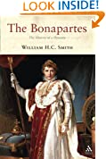 The Bonapartes: The History of a Dynasty: A History of a Dynasty (Dynasties)