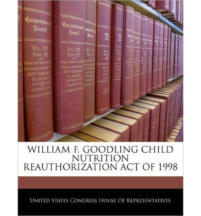 William F. Goodling Child Nutrition Reauthorization Act Of 1998 (Paperback) - Common