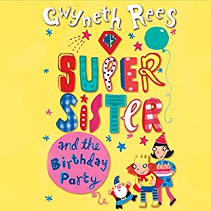 My Super Sister and the Birthday Party Audiobook