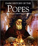 img - for Dark History of the Popes : Vice, Murder and Corruption in the Vatican book / textbook / text book