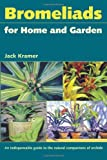 Jack Kramer Bromeliads for Home and Garden