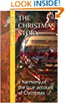 The Christmas Story: a harmony of the...