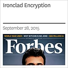 Ironclad Encryption (       UNABRIDGED) by Thomas Fox-Brewster Narrated by Ken Borgers