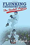 img - for Flunking Chemistry Class: The Baseball Players book / textbook / text book