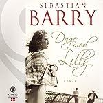 Dage med Lilly   Sebastian Barry