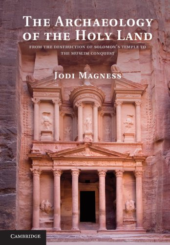 Jodi Magness - The Archaeology of the Holy Land: From the Destruction of Solomon's Temple to the Muslim Conquest
