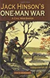 Jack Hinson's One-Man War, A Civil War Sniper