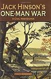 Jack Hinsons One-Man War, A Civil War Sniper
