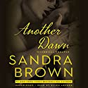 Another Dawn Audiobook by Sandra Brown Narrated by Ellen Archer