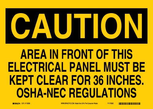 """Brady 118290 14"""" Width x 10"""" Height B-558 Pressure Sensitive, Black On Yellow Color Sustainable Safety Sign, Legend """"Caution Area In Front Of This Electrical Panel Must Be Kept Clear For 36 Inches. OSHA-NEC Regulations"""""""