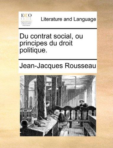 Du contrat social, ou principes du droit politique. (French Edition)
