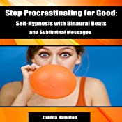 Stop Procrastinating for Good: Self-Hypnosis with Binaural Beats and Subliminal Messages | [Zhanna Hamilton]