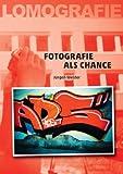 Fotografie als Chance: Lomografie