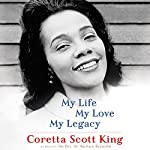 My Life, My Love, My Legacy | Coretta Scott King,Barbara Reynolds