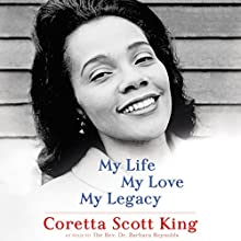 My Life, My Love, My Legacy Audiobook by Coretta Scott King, Barbara Reynolds Narrated by January LaVoy, Phylicia Rashad