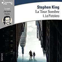 Le Pistolero (La Tour Sombre 1) | Livre audio Auteur(s) : Stephen King Narrateur(s) : Jacques Frantz