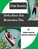 img - for Elwha River Fish Restoration Plan (Fish Stories) book / textbook / text book