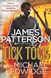 James Patterson Tick Tock: (Michael Bennett 4)