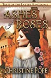 Ashes of Roses (Tales of the Latter Kingdoms) (Volume 4)
