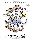 A Kitten Tale (0307977749) by Rohmann, Eric