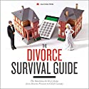 The Divorce Survival Guide: The Roadmap for Everything from Divorce Finance to Child Custody Audiobook by  Calistoga Press Narrated by Kevin Pierce